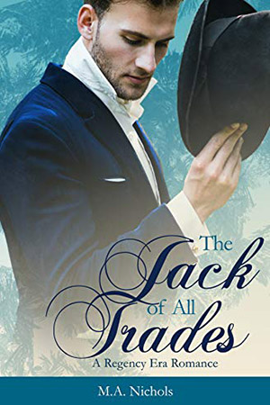 The Jack of All Trades by M.A. Nichols
