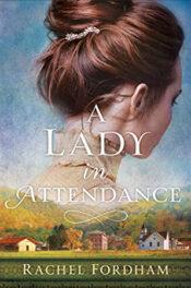 A Lady in Attendance by Rachel FordhamA Lady in Attendance by Rachel Fordham