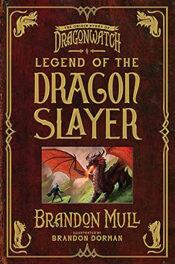 Legend of the Dragon Slayer by Brandon Mull