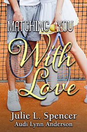 Matching You with Love by Julie L. Spencer