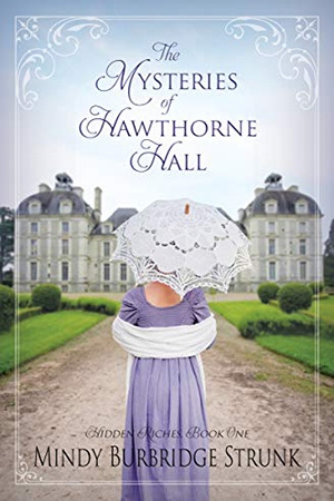 The Mysteries of Hawthorn Hall by Mindy Burbidge Strunk