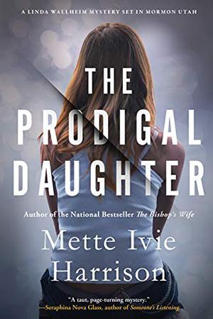 Linda Walheim: The Prodigal Daughter by Mette Ivie Harrison