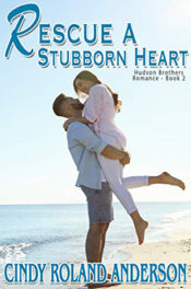 Rescue a Stubborn Heart by Cindy Roland Anderson