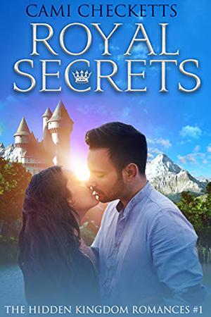 Royal Secrets by Cami Checketts