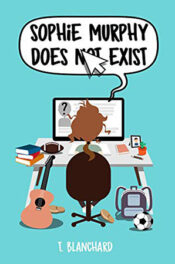 Sophie Murphy Does Not Exist by Tiffany Blanchard