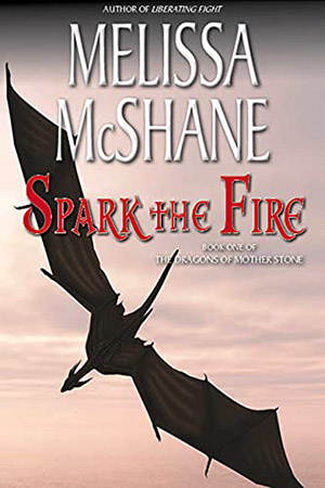 Dragons of Mother Stone: Spark the Fire by Melissa McShane