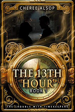 The Trouble with Timekeepers: The 13th Hour by Cheree Alsop