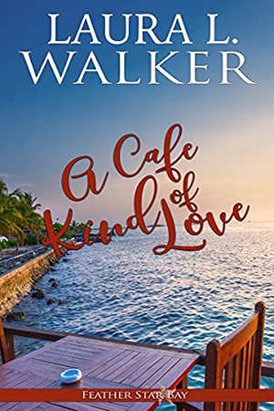 A Cafe Kind of Love by Laura L. Walker