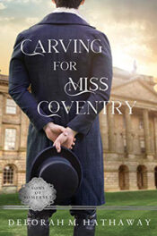 Carving for Miss Coventry by Deborah M. Hathaway