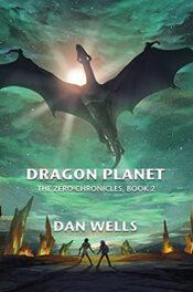 Dragon Planet by Dan Wells