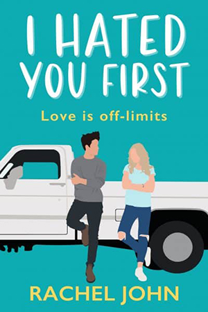 I Hated You First by Rachel John