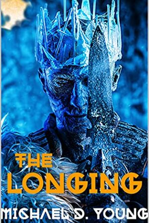 Penultimate Dawn: The Longing by Michael D. Young