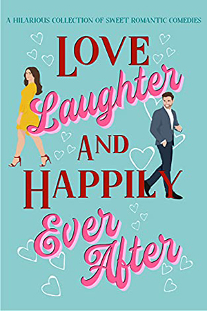 Love, Laughter & Happily Ever After Collection