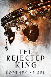 The Rejected King by Kortney Keisel
