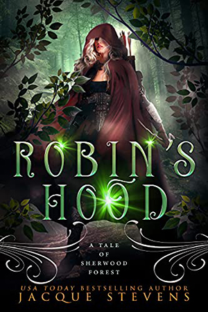 Robin's Hood: A Tale of Sherwood Forest by Jacque Stevens