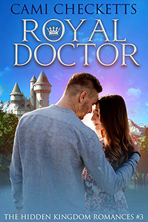 Royal Doctor by Cami Checketts