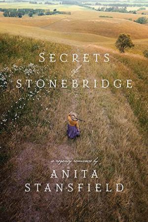 Secrets of Stonebridge by Anita Stansfield