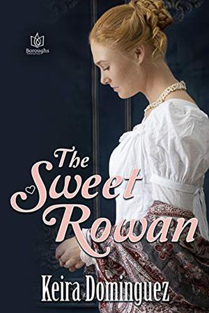 The Sweet Rowan by Keira Dominguez