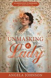 Unmasking A Lady by Angela Johnson