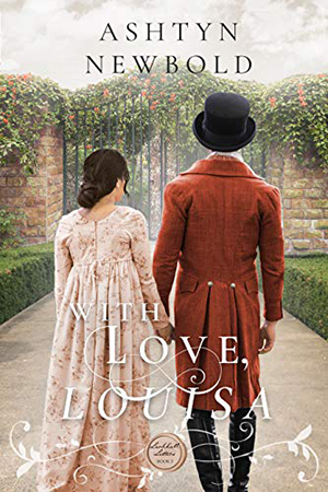 With Love, Louisa by Ashtyn Newbold