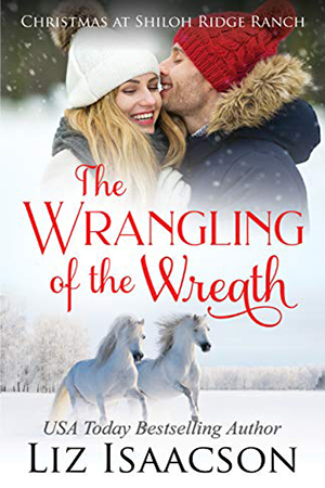 The Wrangling of the Wreath by Liz Isaacson