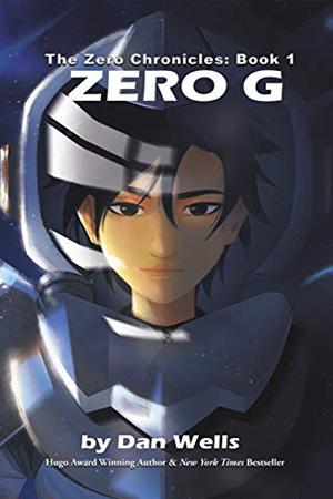 Zero Chronicles: Zero G by Dan Wells
