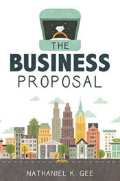 The Business Proposal by Nathaniel K. Gee