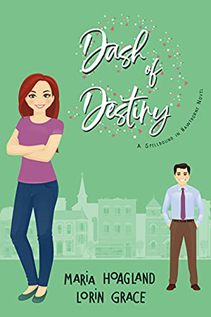 Dash of Destiny by Maria Hoagland and Lorin Grace