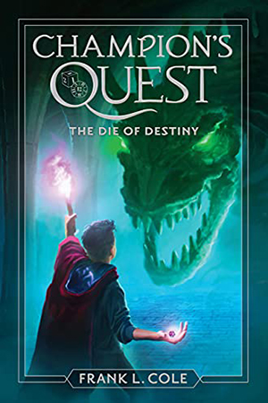 Champion's Quest: The Die of Destiny by Frank L. Cole