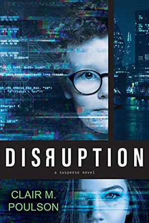 Disruption by Clair M. Poulson
