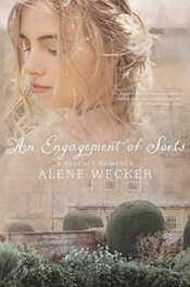 An Engagement of Sorts by Alene Wecker