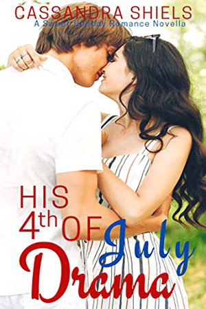 His 4th of July Drama by Cassandra Shiels