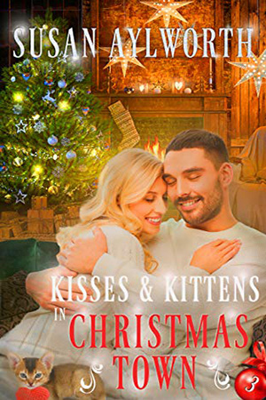Kisses and Kittens in Christmas Town by Susan Aylworth