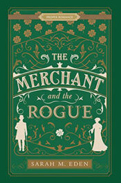 The Merchant and the Rogue by Sarah M. Eden