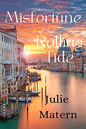Misfortune is a Rolling Tide by Julie Matern