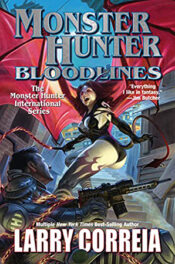 Monster Hunter Bloodlines by Larry Correia