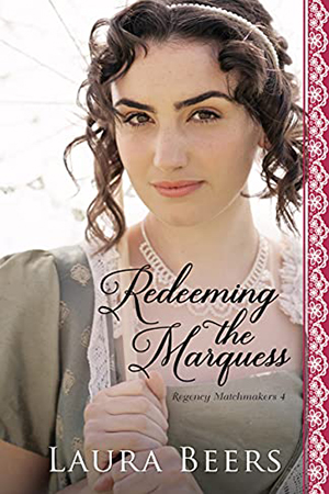 Redeeming the Marquess by Laura Beers