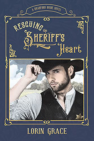 Rescuing the Sheriff's Heart by Lorin Grace