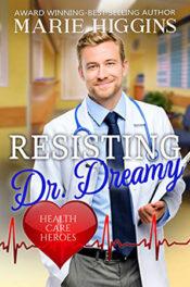 Resisting Dr. Dreamy by Marie Higgins