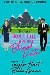 Rule #2 Don't Fall for a Blind Date by Taylor Hart and Bella Grace