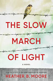 The Slow March of Light by Heather B. Moore