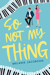 So Not My Thing by Melanie Jacobson
