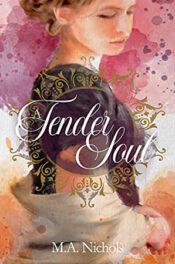 A Tender Soul by M.A. Nichols
