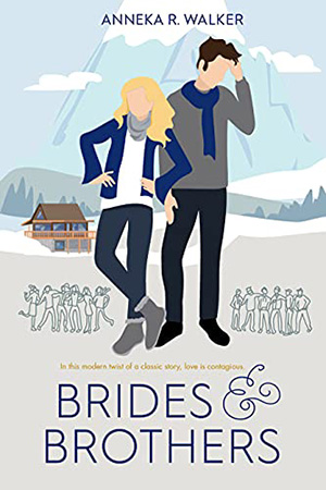Brides and Brothers by Anneka R. Walker