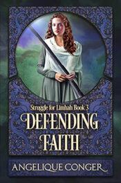 Defending Faith by Angelique Conger