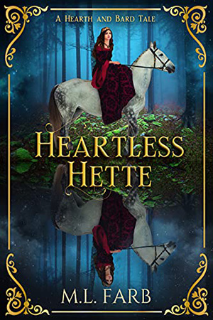 Heartless Hette by M.L. Farb