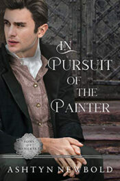 In Pursuit of the Painter by Ashtyn Newbold