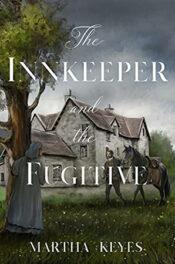 The Innkeeper and the Fugitive by Martha Keyes