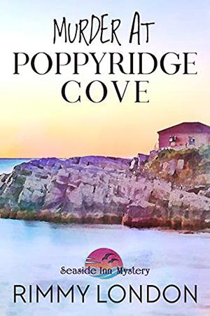Murder at Poppyridge Cove by Rimmy London