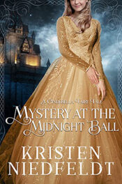 Mystery at the Midnight Ball by Kristen Niedfeldt